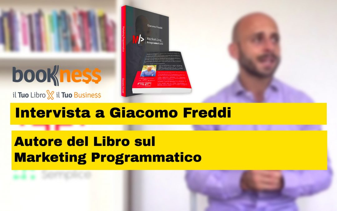 Intervista a Giacomo Freddi autore del libro sul Marketing Programmatico