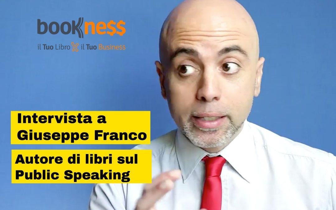 Intervista a Giuseppe Franco esperto di public speaking e il suo micidiale biglietto da visita