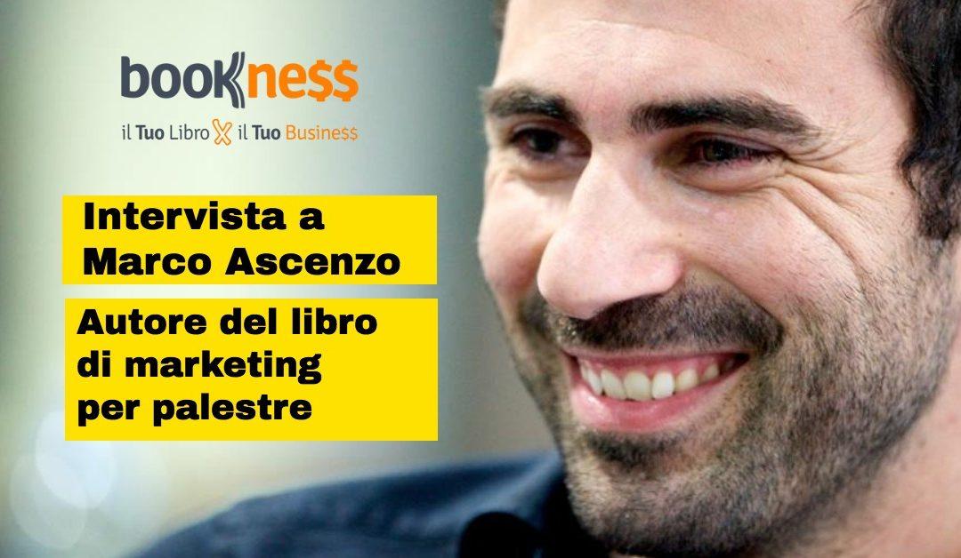 Intervista a Marco Ascenzo autore del libro di marketing per palestre che gli converte al 100%