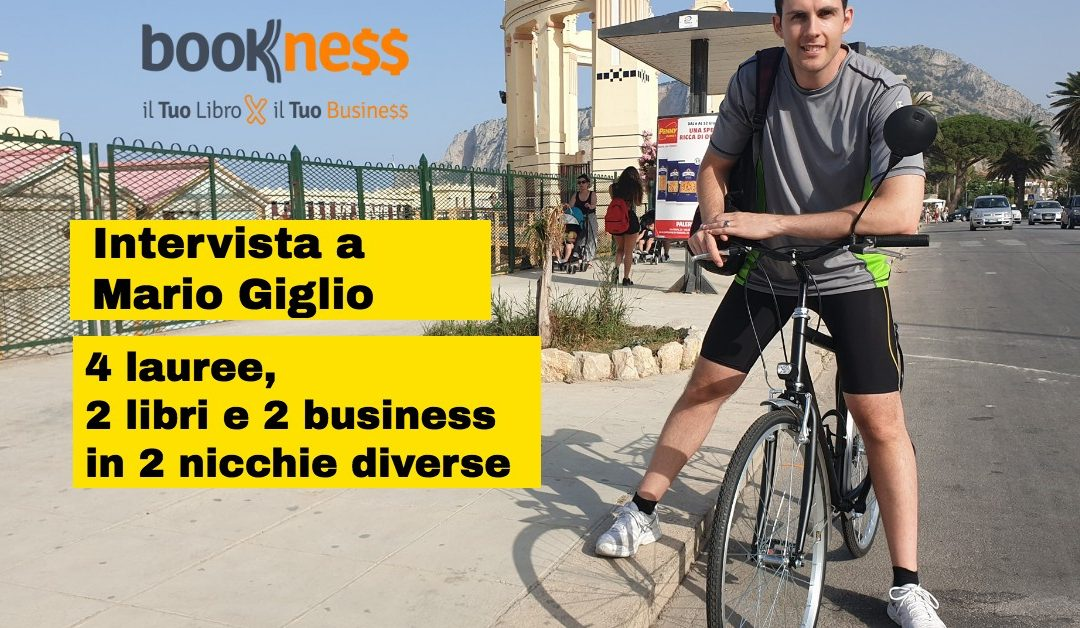 Intervista a Mario Giglio: 4 lauree, 2 libri e 2 business in 2 nicchie diverse