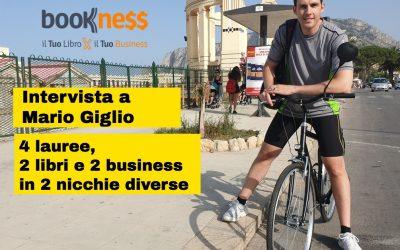 Intervista a Mario Giglio: 4 lauree, 2 libri e 2 business in 2 nicchie diverse