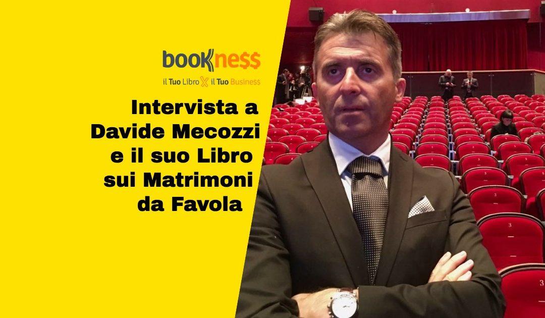 Intervista a Davide Mecozzi e il suo libro sui Matrimoni da favola