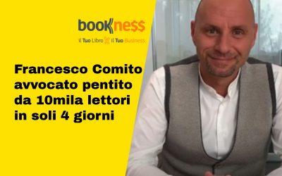 Francesco Comito: da avvocato pentito al Network Marketing, raggiunge 10mila lettori in 4 giorni
