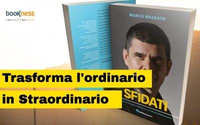 """Intervista a Marco Bragato autore del libro """"Sfidati"""" con Bookness"""