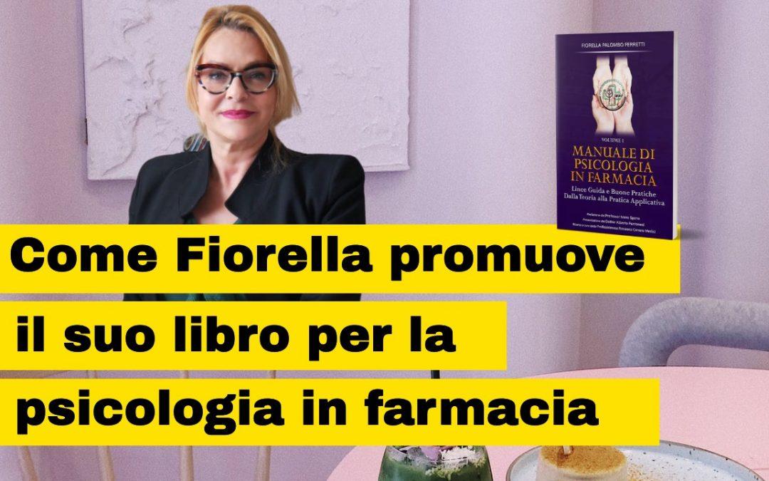 """Intervista alla Dott.ssa Fiorella Palombo Fioretti autrice di """"Manuale di psicologia in farmacia"""""""
