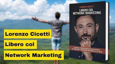 """Lorenzo Cicetti e il suo libro """"Libero col Network Marketing"""""""