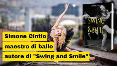 "Simone Cintio maestro di ballo e autore di ""Swing and Smile"""