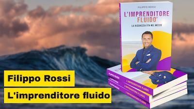 Filippo Rossi autore del libro L'imprenditore fluido