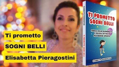 """Elisabetta Pieragostini: il suo libro interattivo per bambini """"Ti prometto sogni belli"""""""