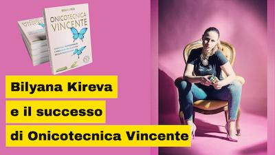 Bilyana Kireva imprenditrice nell'estetica e il successo del suo libro Onicotecnica Vincente