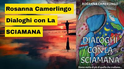 Rosanna Camerlingo Dialoghi con la sciamana