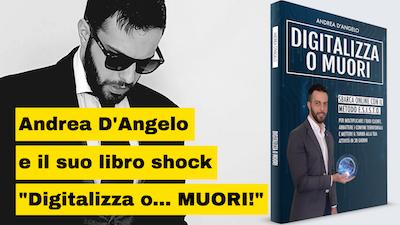 Andrea D'Angelo autore del libro Digitalizza o Muori