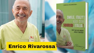 Enrico Rivarossa dentista autore del libro Smile, Italy! Vuol dire SORRIDI, Italia!