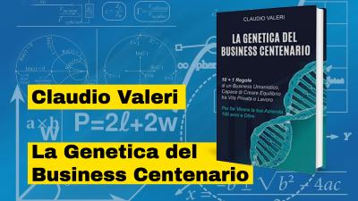 Claudio Valeri autore del libro La Genetica del Business Centenario