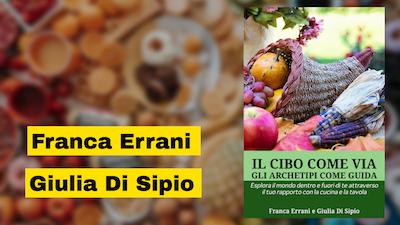 Franca Errani e Giulia Di Sipio autrici del libro Il cibo come via